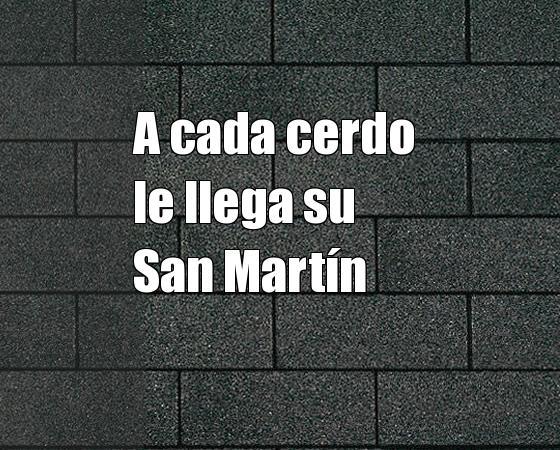 A cada cerdo le llega su San Martín
