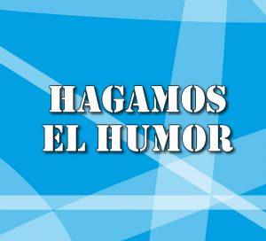 Hagamos el humor
